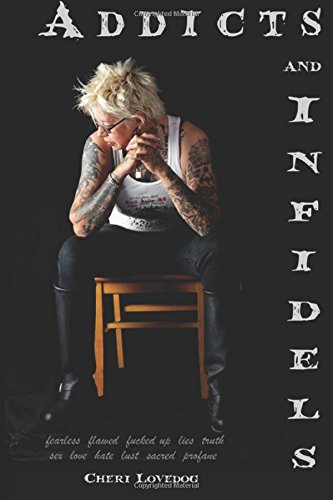 Addicts and Infidels: Fearless. Flawed. Fucked Up.: Lovedog, Cheri