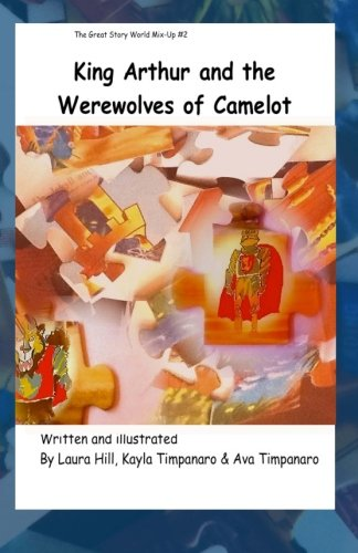 9781475035117: King Arthur and the Werewolves of Camelot: Great Story World Mix Up (Volume 2)