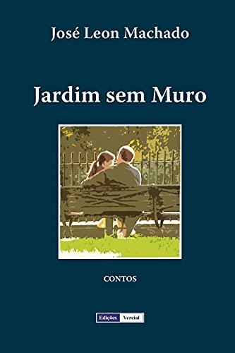 Jardim Sem Muro (Paperback): Jose Leon Machado