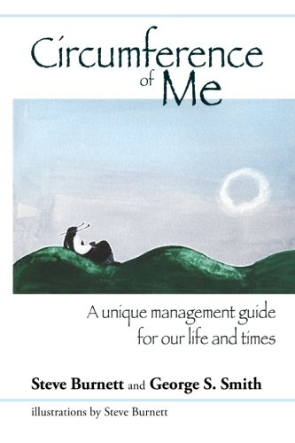 9781475038033: Circumference of Me: A unique management guide for our life and times