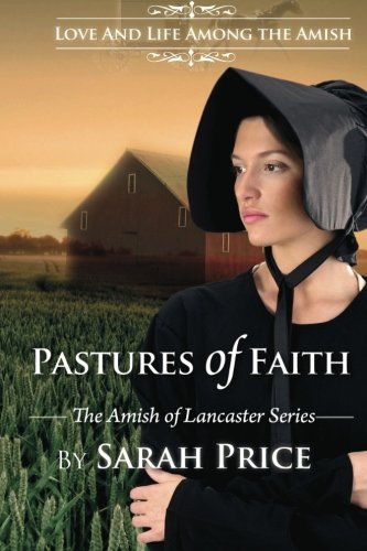 Pastures of Faith: The Amish of Lancaster (9781475038392) by Price, Sarah