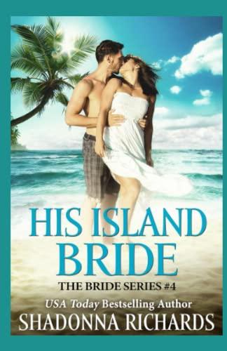 9781475039238: His Island Bride: Book 4 in The Bride Series (Volume 4)