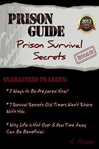 Prison Guide: Prison Survival Secrets Revealed: A Pisano