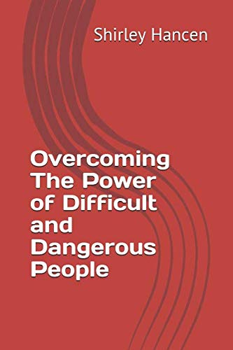 9781475040258: Overcoming The Power of Difficult and Dangerous People