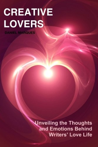 9781475040685: Creative Lovers: Unveiling the thoughts and emotions behind writers' love life