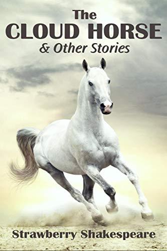 9781475040975: The Cloud Horse: Short Fiction for Kids