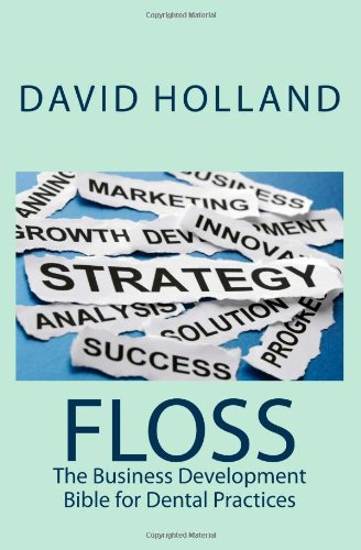 9781475041910: Floss: The Business Development Bible for Dental Practices
