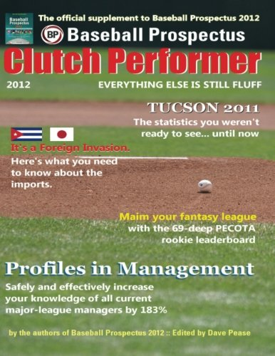 Clutch Performer 2012: Prospectus, Baseball
