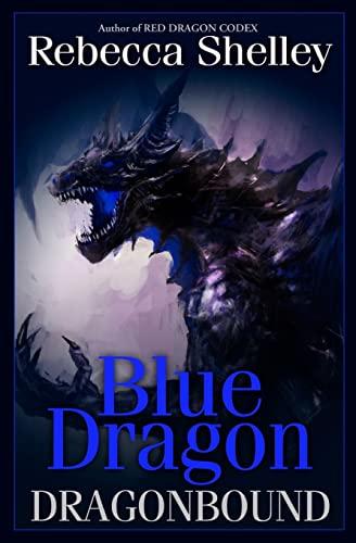 Dragonbound: Blue Dragon: Dragonbound (Volume 1): Shelley, Rebecca