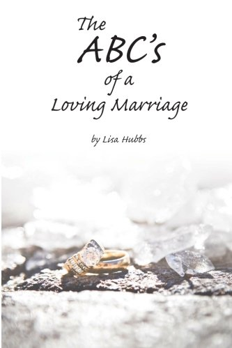 9781475044089: The ABC's of a Loving Marriage: Learning to speak a new language, His language of love, in your marriage