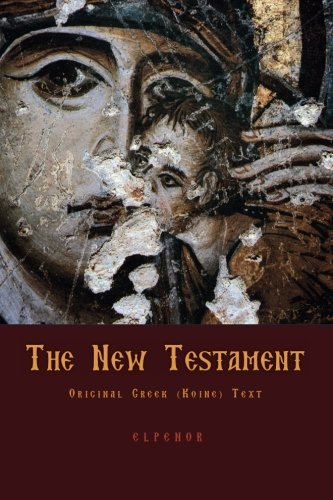 The New Testament: Original Greek New Testament