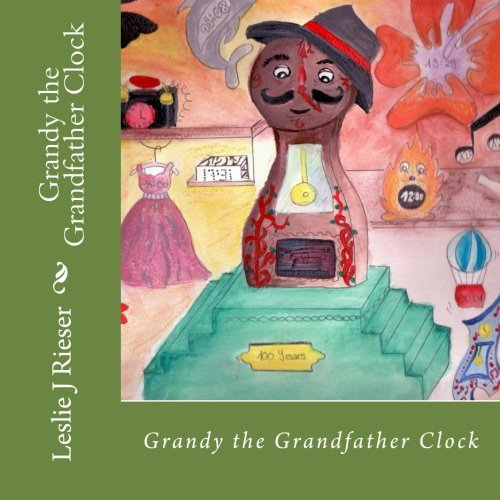 9781475046571: Grandy the Grandfather Clock: Volume 1