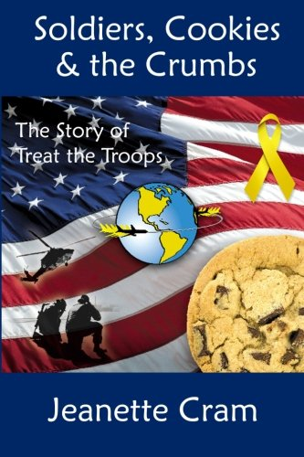 9781475049893: Soldiers, Cookies & the Crumbs: The Story of Treat the Troops