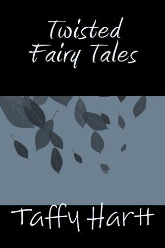 Twisted Fairy Tales: Hartt, Taffy