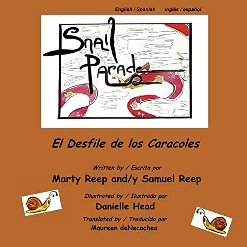 Snail Parade / El Desfile de Los: Reep, Marty J.