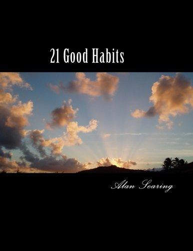 21 Good Habits: Mr Alan M Searing