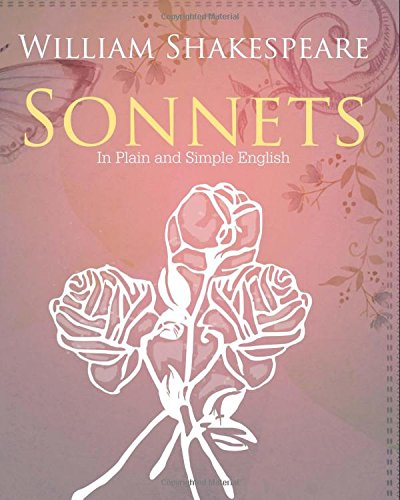 9781475051957: The Sonnets of William Shakespeare In Plain and Simple English