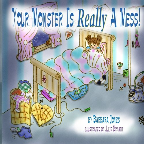 Your Monster Is Really A Mess!: Jones, Barbara