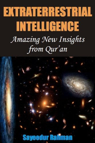 9781475052565: Extraterrestrial Intelligence: Amazing New Insights from Qur'an (Volume 1)