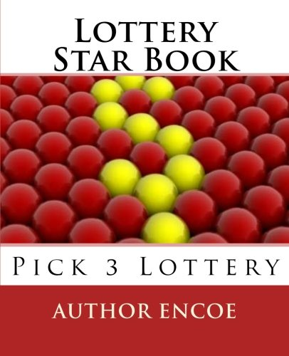 Lottery Star Book: Pick 3 Lottery by Author Encoe: CreateSpace