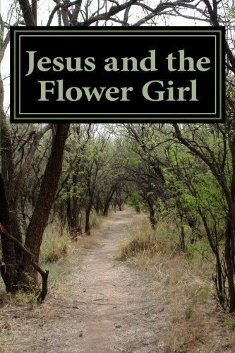 9781475059724: Jesus and the Flower Girl