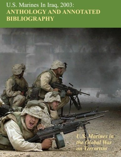 9781475060348: U.S. Marines in Iraq 2003: Anthology and Annotated Bibliography: U.S. Marines in the Global War on Terrorism