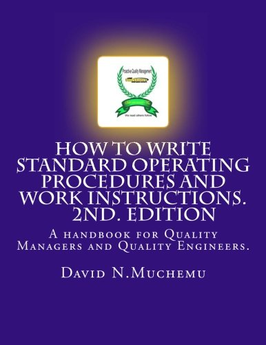 9781475061345: How to write standard operating procedures and work Instructions.2ND EDITION: A handbook for Quality Managers and Quality Engineers.