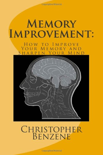 9781475061536: Memory Improvement: How to Improve Your Memory and Sharpen Your Mind