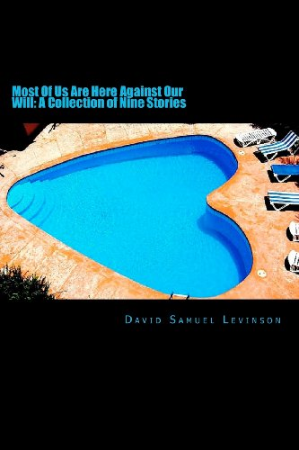 9781475062113: Most Of Us Are Here Against Our Will: A Collection of Nine Stories (Volume 1)