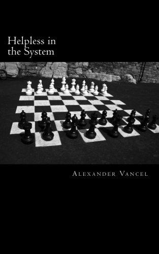Helpless in the System: Alexander Vancel
