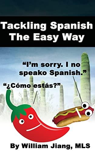 9781475064506: Tackling Spanish The Easy Way
