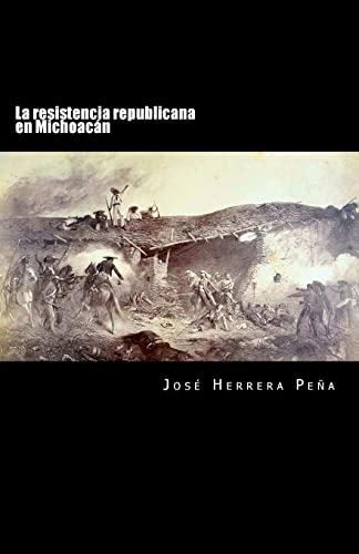 9781475064698: La resistencia republicana en Michoacán