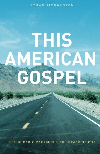 9781475067002: This American Gospel: Public Radio Parables and the Grace of God