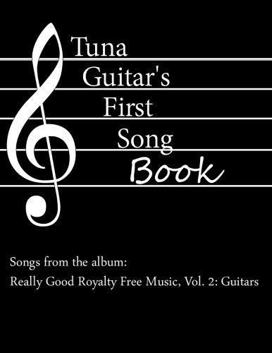 9781475069983: Tuna Guitar's First Song Book