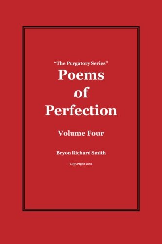 Poems of Perfection The Purgatory Series Book 4: Bryon Richard Smith