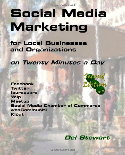 Social Media Marketing for Local Businesses and Organizations 2nd Edition: on Twenty Minutes a Day:...