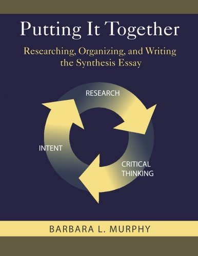9781475071450: Putting It Together: Researching, Organizing, and Writing the Synthesis Essay