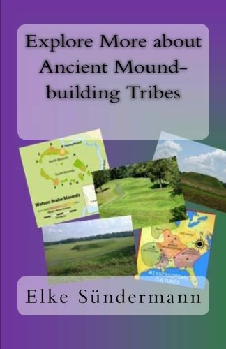 9781475071771: Explore More about Ancient Mound-building Tribes