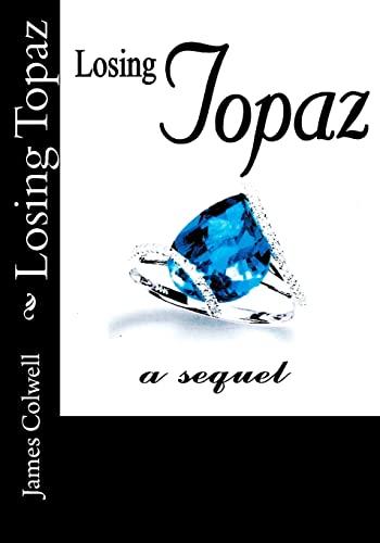 9781475071917: Losing Topaz
