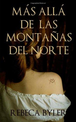 9781475072174: Más Allá de las Montañas del Norte (Spanish Edition)