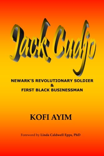 9781475073782: JACK CUDJO, Newark's Revolutionary Soldier and First Black Businessman