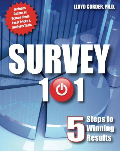 9781475074123: Survey 101: 5 Steps to Winning Results