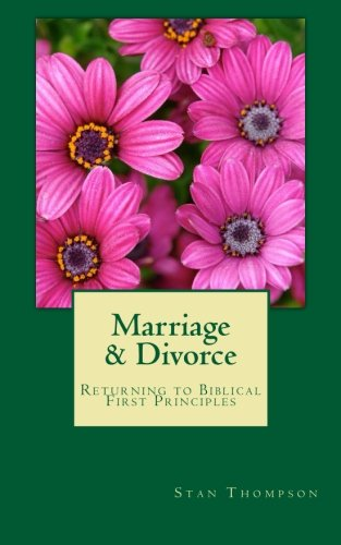 9781475074437: Marriage & Divorce: Returning to Biblical First Principles