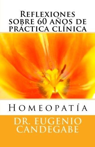 9781475075670: Homeopatía –Reflexiones sobre 60 años de práctica clínica - (Volume 1) (Spanish Edition)