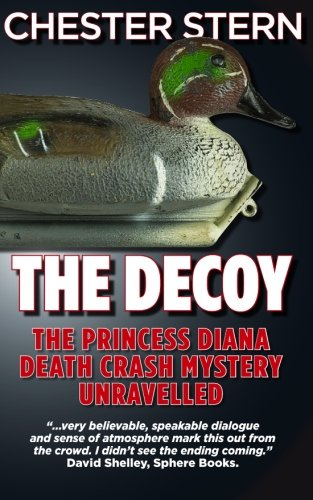9781475079517: The Decoy: The Princess Diana Death Crash Mystery Unravelled