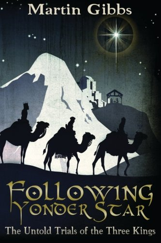 9781475080605: Following Yonder Star: The Untold Trials of the Three Kings