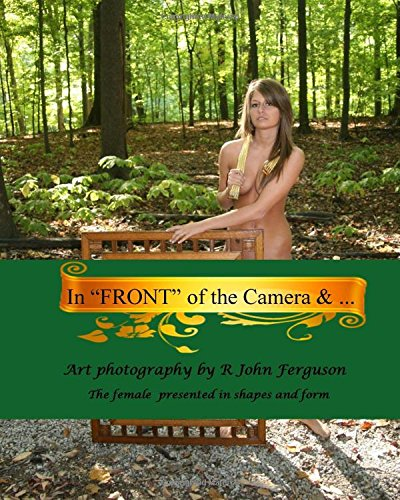 """9781475081947: In Front of the Camera & ...: ...""""Behind"""" the Photograph (The Female Form)"""