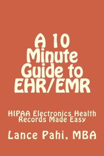 9781475082173: A 10 Minute Guide to EHR/EMR: Electronics Health Records Made Easy