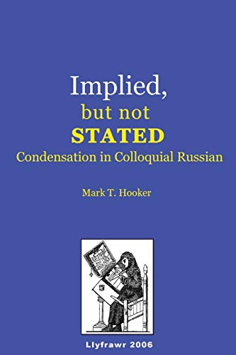 9781475083514: Implied, but not Stated: Condensation in Colloquial  Russian