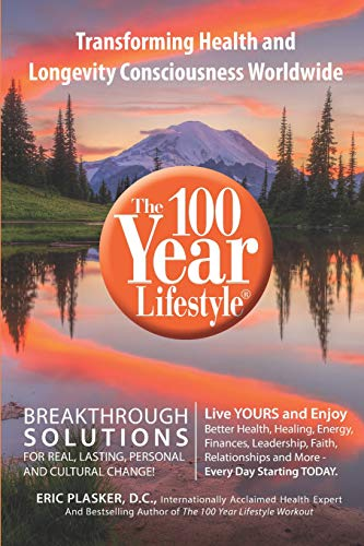 The 100 Year Lifestyle 2nd Edition: Breakthrough Solutions For Real, Lasting Personal and Cultural Change